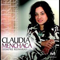 Claudia Menchaca - Siempre Reinaras