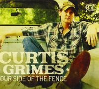 Curtis Grimes - Our Side Of The Fence