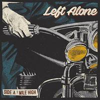 Left Alone - Mile High