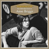 Anne Briggs - An Introduction To...