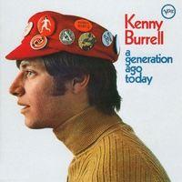 Kenny Burrell - Kenny Burrell - A Generation Ago Today