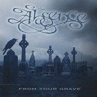 The Absence - From Your Grave