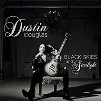 Dustin Douglas & The Electric Gentleman - Black Skies And Starlight