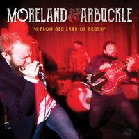 Moreland & Arbuckle - Promised Land Or Bust [Vinyl]