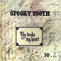 Spooky Tooth - You Broke My Heart So I Busted You (Jmlp) (Shm)