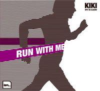 Kiki - Run With Me