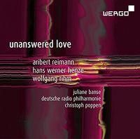 Deutsche Radio Philharmonie Saarbrücken Kaiserslautern - Reimann, Henze & Rihm: Unanswered Love