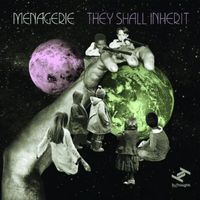 Menagerie - They Shall Inherit