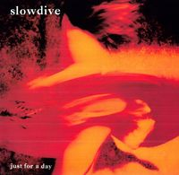 Slowdive - Just For A Day (180 Gram) [Import]