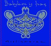 Muslimgauze - Babylon Is Iraq