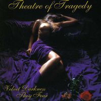Theatre Of Tragedy - Velvet Darkness They Fear [Import]