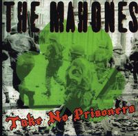 Mahones - Take No Prisoners