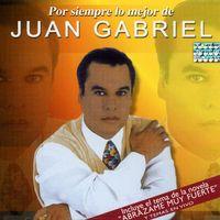 Juan Gabriel - Por Siempre Lo Mejor De [Import]