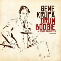 Gene Krupa - Drum Boogie & Other Favorites