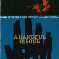 Dusko Gojkovic - Handful O'Soul