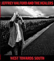 Jeffrey Halford & The Healers - West Towards South