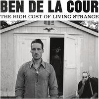 De La Ben Cour - High Cost Of Living Strange (Dig)