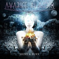 Avarice in Audio - Shine & Burn