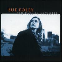 Sue Foley - Ten Days In November