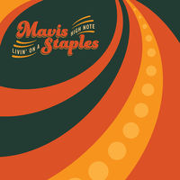 Mavis Staples - Livin' On A High Note [Vinyl]