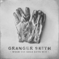 Granger Smith - When The Good Guys Win