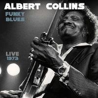 Albert Collins - Funky Blues Live 1973