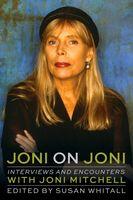Susan Whitall - Joni on Joni: Interviews and Encounters with Joni Mitchell