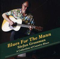 Stefan Grossman - Blues For The Mann