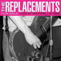 The Replacements - For Sale: Live At Maxwell's 1986 [2CD]