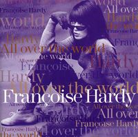 Francoise Hardy - All Over The World [Import]