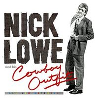 Nick Lowe - Nick Lowe And His Cowboy Outfit