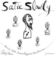 Philip Corner - SATIE SLOWLY