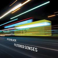 Pitch Black - Filtered Senses