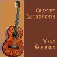 Wynn Erickson - Country Instruments