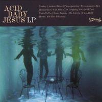 Acid Baby Jesus - Acid Baby Jesus