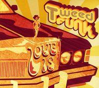 Tweed Funk - Love Is
