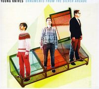 Young Knives - Ornaments From The Silver Arcade [Import]