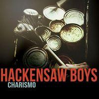 Hackensaw Boys - Charismo