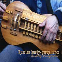 Andrey Vinogradov - Russian Hurdy-Gurdy Tunes