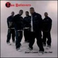 True Believers - Don't Count Me Out