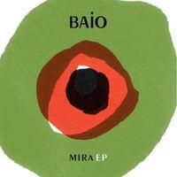 Baio - Mira EP [Vinyl]