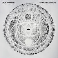 Cass McCombs - Tip Of The Sphere [Deluxe LP]