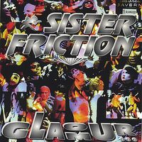 Sister Friction - Glamourmy Ass!
