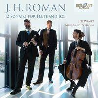 Musica Ad Rhenum - J.H. Roman: 2 Sonatas for Flute & Continuo