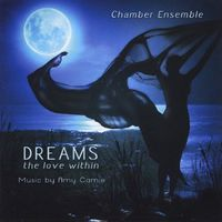 Amy Camie - Dreams: The Love Within (Feat. Chamber Ensemble)
