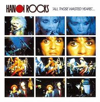 Hanoi Rocks - All Those Wasted Years: Live At The Marquee