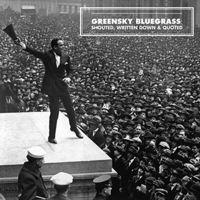 Greensky Bluegrass - Shouted, Written Down & Quoted [Vinyl]