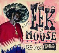 Eek-A-Mouse - Eek-Ology Reggae Anthology [Import]