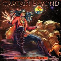 Captain Beyond - Live In Texas-October 6 1973
