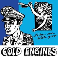Cold Engines - Take Me with You